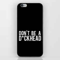 Don't Be A D*ckhead iPhone & iPod Skin