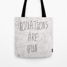 Equations Are Fun Tote Bag