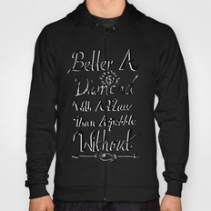 Better a diamond with a flaw than a pebble without. Hoody