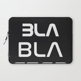 Bla Bla Bla ster Laptop Sleeve