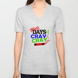 One Hundred Days of School 100 Days of Cray Cray Unisex V-Neck