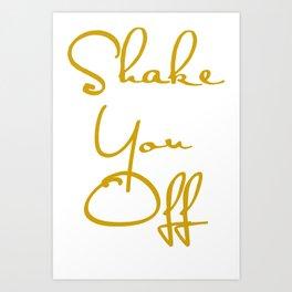 Shake You Off Art Print
