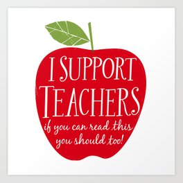 I Support Teachers (apple) Art Print