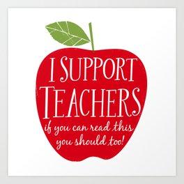 I Support Teachers (apple) Art Print