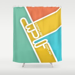 Lab No. 4 - Never Complain Never Explain Quote Inspirational Typography Poster Shower Curtain