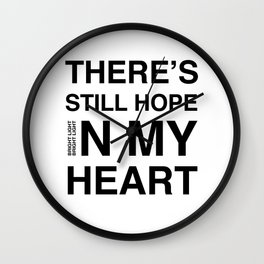 Feel It 'There's Still Hope In My Heart' Wall Clock