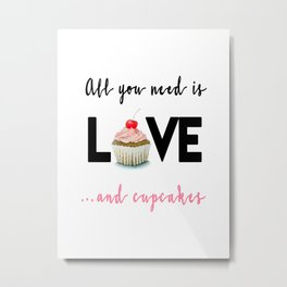 All you need is Love...and cupcakes n.1 Metal Print