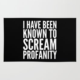 I Have Been Known To Scream Profanity (Black & White) Rug