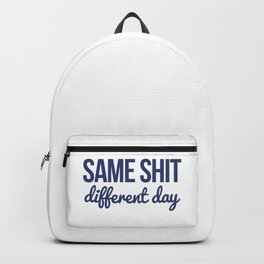 Same shit different day Backpack