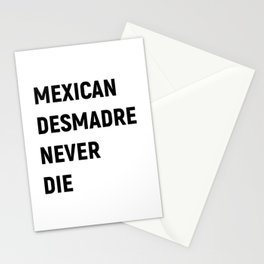 Mexican Desmadre Never Die BW Stationery Cards