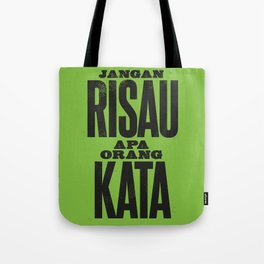 JANGAN RISAU APA ORANG KATA (Don't Worry What People Say) Tote Bag