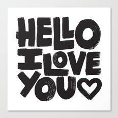 HELLO I LOVE YOU Canvas Print