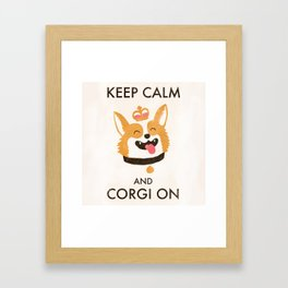 Keep Calm and Corgi On Framed Art Print