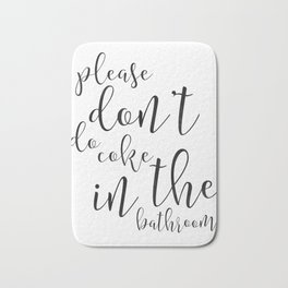 Please Dont Do Coke in the Bathroom, Funny Bathroom Decor, Funny Bathroom Sign, Funny Bathroom Art Bath Mat