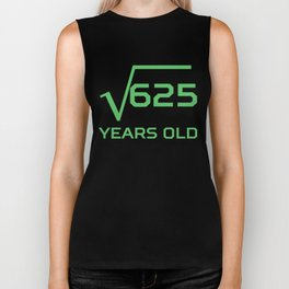 Square Root Of 625 Funny 25 Years Old 25th Birthday Biker Tank