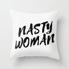 Nasty Woman II Throw Pillow