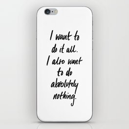 I want to do it all iPhone Skin