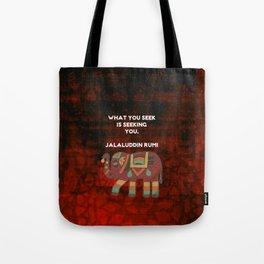Inspirational Rumi What You Seek Is Seeking You Quote Tote Bag