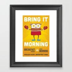 Bring It Morning Framed Art Print