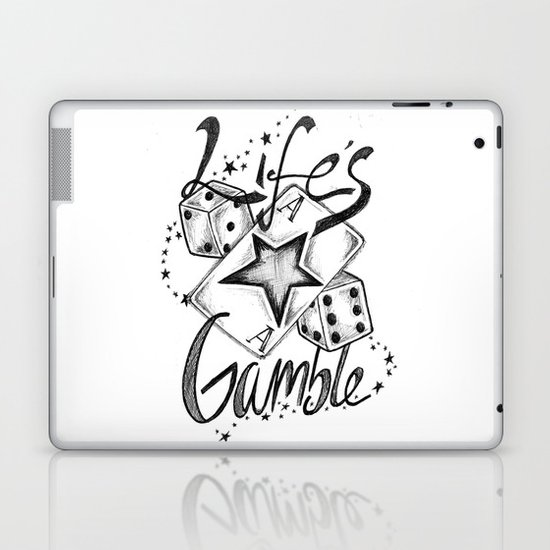 Life's A Gamble Laptop & iPad Skin