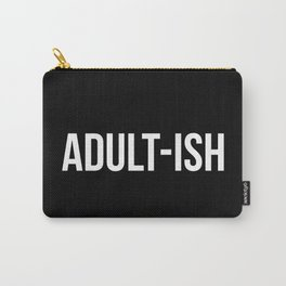 Adult-ish Funny Quote Carry-All Pouch