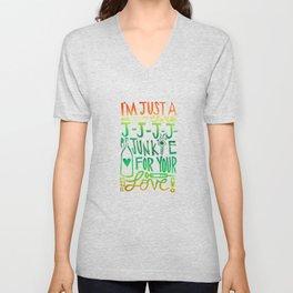 I'm Just A J-J-J-J-Junkie For Your Love Unisex V-Neck