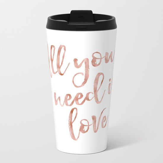 All you need is love - rose gold and hearts Metal Travel Mug
