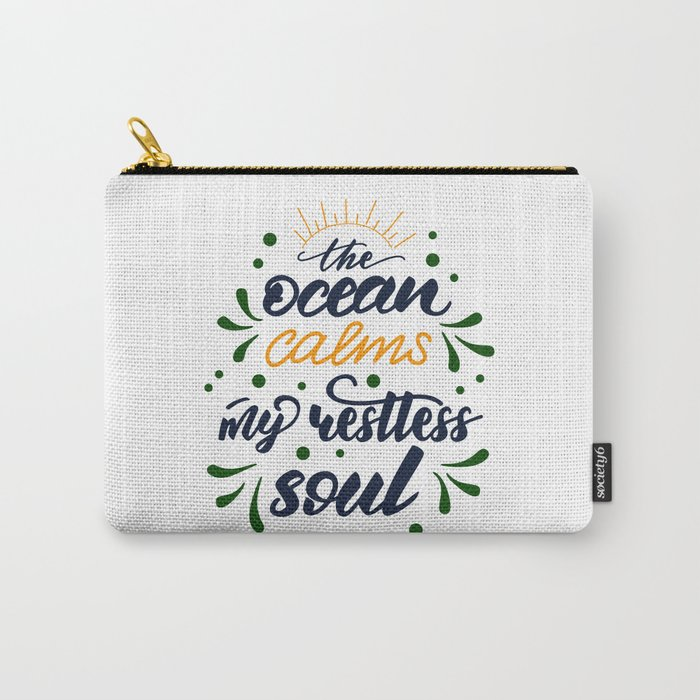 The ocean calms my restless soul. Lettering poster Carry-All Pouch