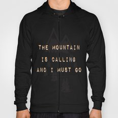 THE MOUNTAIN IS CALLING AND I MUST GO Hoody