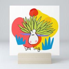 I'm a sea slug Mini Art Print