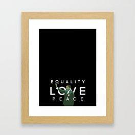 Equality, Love, Peace Framed Art Print