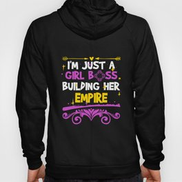 I'm Just A Girl Boss Building Her Empire Hoody