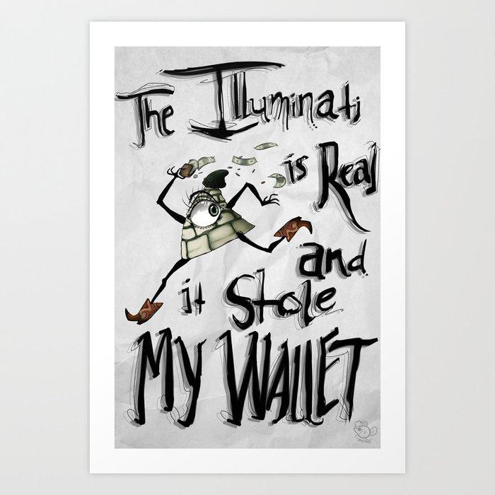 seleziona per ufficiale pregevole fattura prezzo ufficiale The Illuminati is real and it stole my wallet Art Print