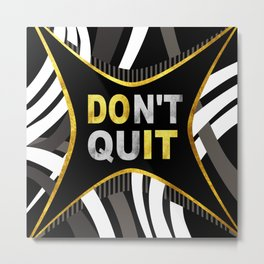 Don't Quit, Do It Metal Print