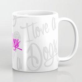 I LOVE A DOGS Coffee Mug