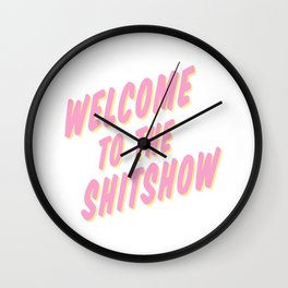 Welcome to the Shitshow - Pink and Yellow Wall Clock