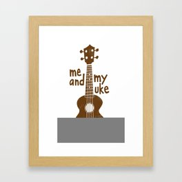 Me And My Uke - Chocolate Framed Art Print