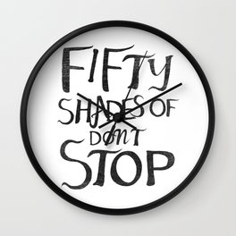 Fifty Shades of Don't Stop Wall Clock