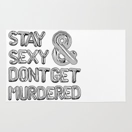 Stay Sexy & Don't Get Murdered - Silver Rug