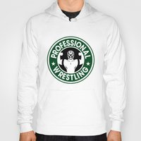 starbucks Hoodies featuring Pro Wrestling Starbucks by garywithrow