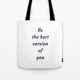 BE THE BEST VERSION OF YOU Tote Bag
