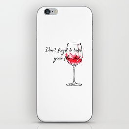 Don't Forget To Take Your Flu Shot Wine Glass iPhone Skin