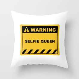 Funny Human Warning Label / Sign SELFIE QUEEN Sayings Sarcasm Humor Quotes Throw Pillow