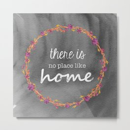There is no place like home * typography watercolor Metal Print