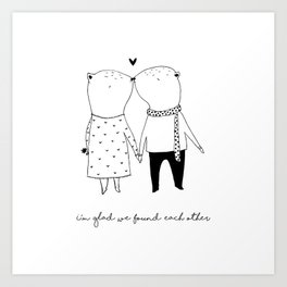 FOUND EACH OTHER Art Print
