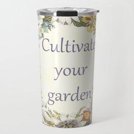 cultivate your garden (light) Travel Mug