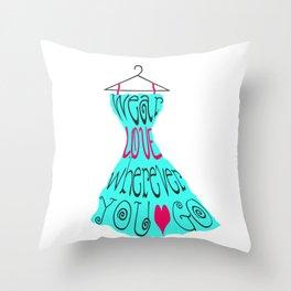 Wear Love Wherever You Go (aqua) Throw Pillow