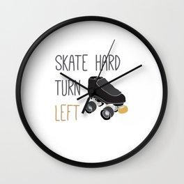 Skate Hard, Turn Left Wall Clock
