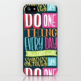 Do One Thing that Scares You iPhone Case
