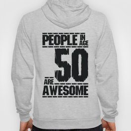 PEOPLE IN AGE 50 ARE AWESOME Hoody